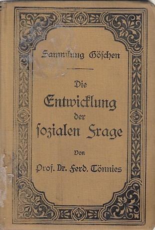 Die Entwicklung der sozialen Frage Sammlung Göschen, Bd. 353 - Tönnies, Ferdinand
