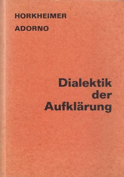 DIALEKTIK DER AUFKLARUNG. Philosophische fragmente - Theodor Adorno,Max Horkheimer