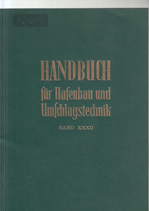 Handbuch für Hafenbau und Umschlagstechnik, Bd. 32 Handbuch für Hafenbau und Umschlagstechnik ; 32 - Hafenbautechnische Gesellschaft und