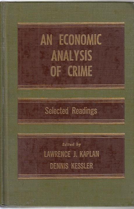 An Economic Analysis of Crime: Selected Readings: Kaplan, Lawrence J.