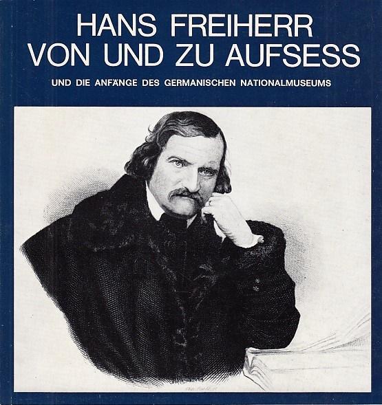 Hans Freiherr von und zu Aufsess und: Veit, Ludwig und