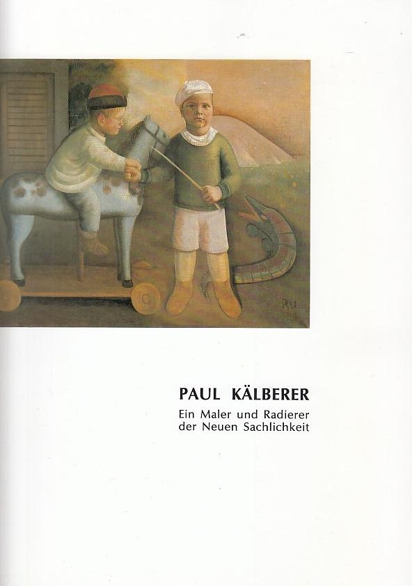 Paul Kälberer : ein Maler und Radierer: Kälberer, Paul, Ludwig