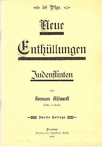 Neue Enthüllungen. Judenflinten. Reprint der Auflage Dresden: Ahlwardt, Hermann: