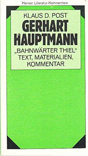 Bahnwärter Thiel. ( Literatur- Kommentar, 15). Text,: Hauptmann, Gerhart und