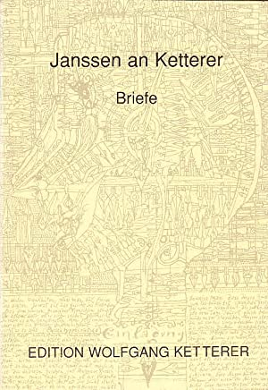 Janssen an Ketterer. Briefe