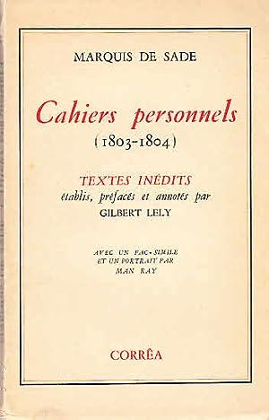 Cahiers personnels (1803-1804) - Textes inédits établis,: DE SADE, MARQUIS