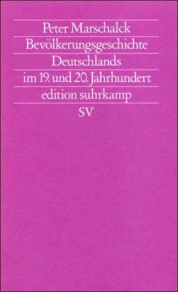 Bevölkerungsgeschichte Deutschlands im 19. und 20. Jahrhundert: Marschalck, Peter: