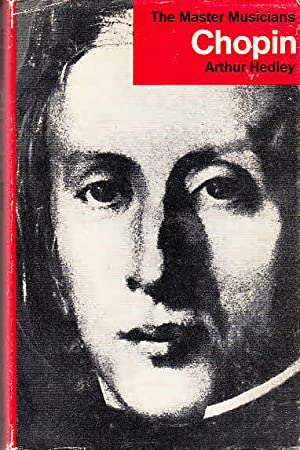 Chopin (Master Musician): Hedley, Arthur: