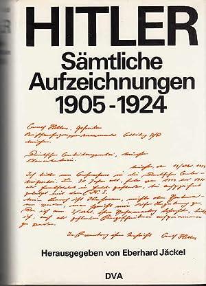 Sämtliche Aufzeichnungen 1905 - 1924: Hitler, Adolf: