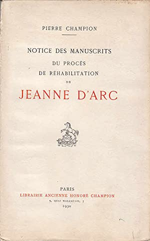 Notice des Manuscrits du Proces de Rehabilitation de Jeanne d`Arc.