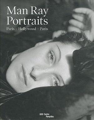 Man Ray: Portraits. Paris, Hollywood, Paris: Bajac, Quentin und