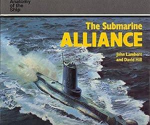 The Submarine Alliance = Anatomy of the Ship: Lambert, John and David Hill: