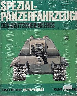 Spezial-Panzer-Fahrzeuge des deutschen Heeres. Massstabskizzen: Hilary L.: Spielberger, Walter J.: