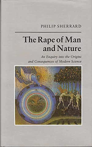 Rape of Man and Nature: Enquiry into: Sherrard, Philip: