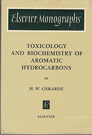 Toxicology and Biochemistry of Aromatic Hydrocarbons. = Elsevier Monographs on toxic Agents