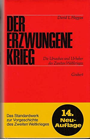 Der erzwungene Krieg : die Ursachen und: Hoggan, David L.: