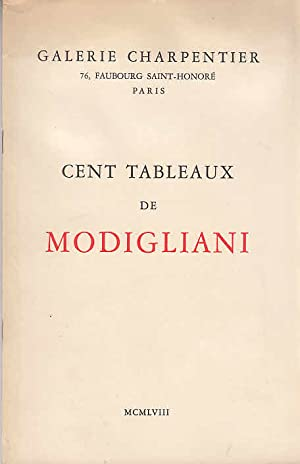 Cent tableaux de Modigliani ; Galerie Charpentier,: Modigliani, Amedeo, Jacques