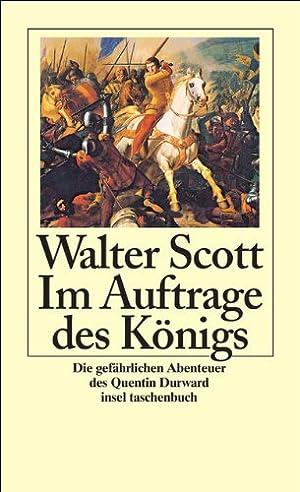 Im Auftrage des Königs : die gefährlichen: Scott, Walter: