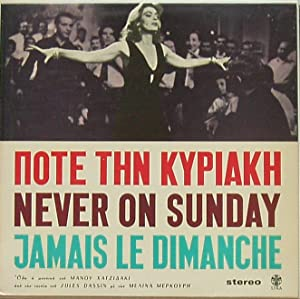Never On A Sunday: Hadjidakis, Manos, Melina
