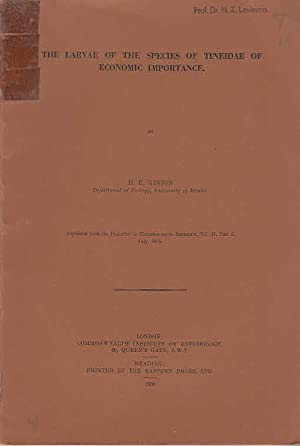 The larvae of the Species of Tineidae of economic importance / by H. E. Hinton
