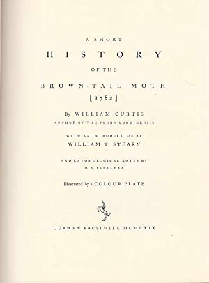 A short history of the brown-tail moth by William Curtis. With an introduction by William T. Stea...