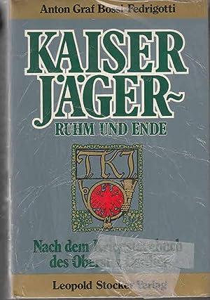 Kaiserjäger, Ruhm und Ende : nach d. Kriegstagebuch d. Oberst v. Cordier. Anton Graf Bossi ...