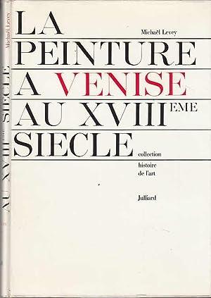 La Peinture a Venise au XVIIIe Siécle: Levey, Michael und
