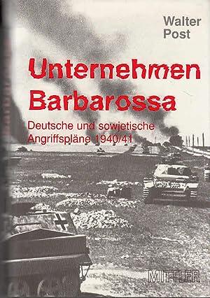 Unternehmen Barbarossa : deutsche und sowjetische Angriffspläne: Post, Walter: