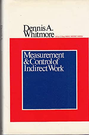 Measurement and Control of Indirect Work