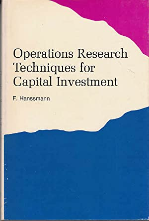 Operations Research Techniques for Capital Investment