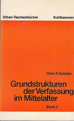 Grundstrukturen der Verfassung im Mittelalter, Teil: 2.: Schulze, Hans K.:
