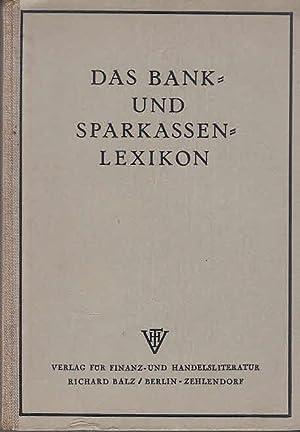 Das Bank- und Sparkassen-Lexikon (Vorw.: R[ichard] Mußfeld): Mußfeld, Richard: