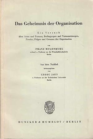 Das Geheimnis der Organisation ; Ein Versuch: Eulenburg, Franz und