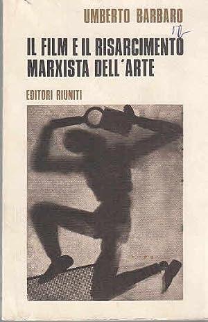 Il film e il risarcimento marxista dell`arte.: Barbaro, Umberto: