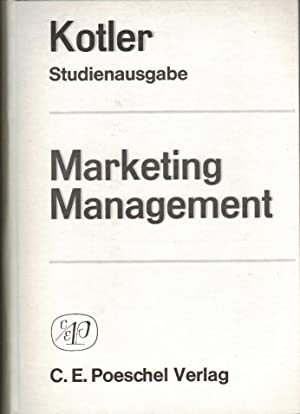 Marketing-Management. Analyse, Planung und Kontrolle Deutsche Übersetzung: Kotler, Philip: