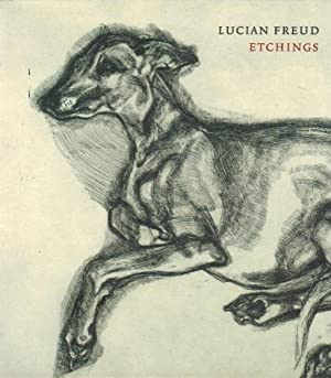 Lucian Freud : etchings [accompanying exhibition, Matthew: Freud, Lucien: