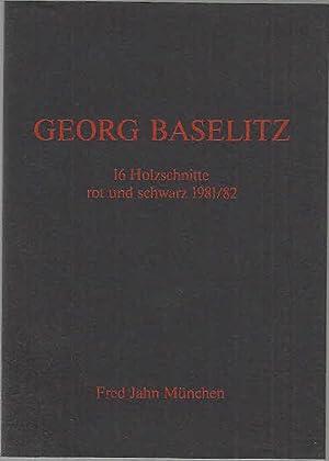 Georg Baselitz : 16 Holzschnitte rot und: Baselitz, Georg: