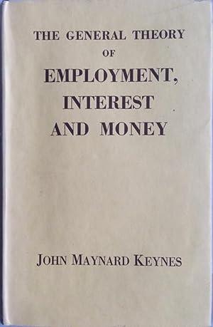 General Theory of Employment, Interest and Money: Keynes, John Maynard: