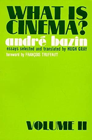 What Is Cinema? Essays selected and translated by Hugh Gray