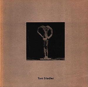 Toni Stadler [anlässlich der Ausstellung in der: Stadler, Toni, Armin