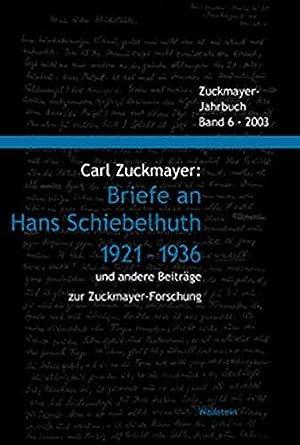 Carl Zuckmayer: Briefe an Hans Schiebelhuth 1921-1936: Carl, Zuckmayer, Gunther