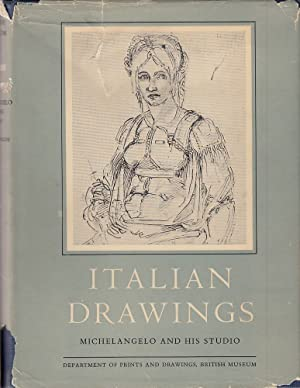 italian drawings in the department of prints and drawings in the british museum michelangelo and his studio