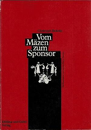 Vom Mäzen zum Sponsor : e. kultursoziolog.: Behnke, Christoph: