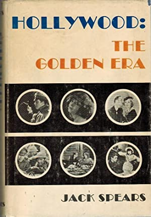 Hollywood: The Golden Era: Spears, Jack: