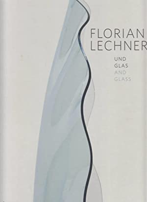 Florian Lechner : und Glas, and glass: Winters, Terry, Michael