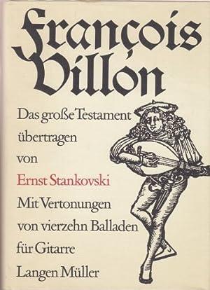 Das grosse Testament : mit Vertonungen von: Villon, François und