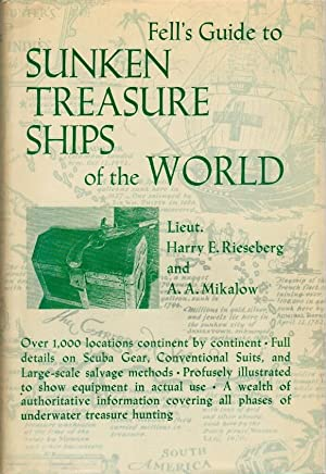 Fell`s Guide to Sunken Treasure Ships of: Rieseberg, Harry E.