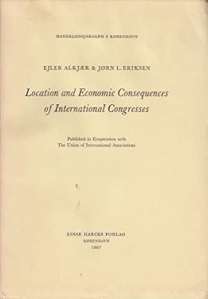 Location and economic consequences of international congresses / By Ejler Alkjer and Jorn L. Erik...