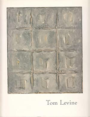 Tom Levine. Paintings and drawings. Essay by John Yau, Interview with Philip Yenawine
