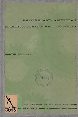 British and American Manufacturing Productivity : A Comparison and Interpretation University of I...